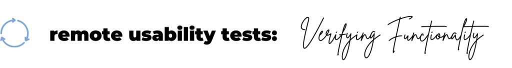 text: remote usability tests - verifying functionality