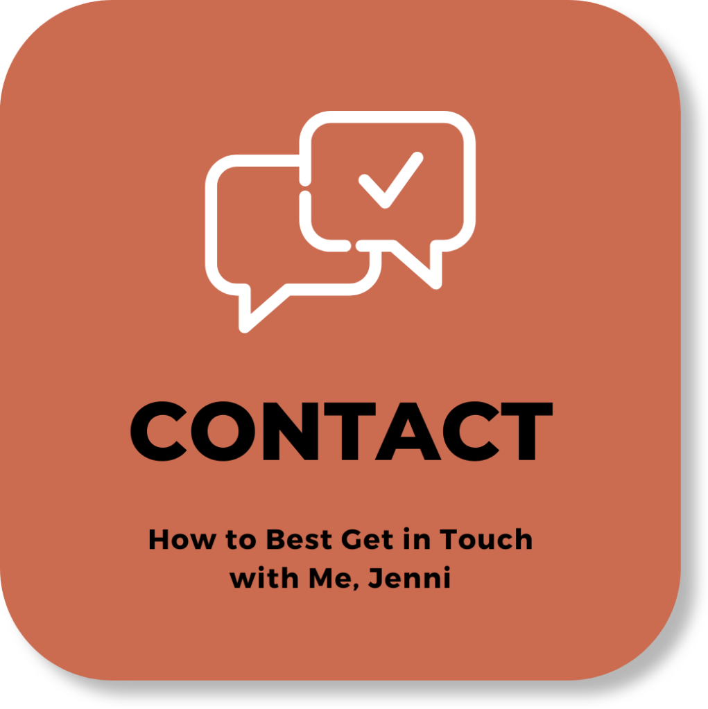 text: CONTACT - How t best get in touch with me, Jenni
