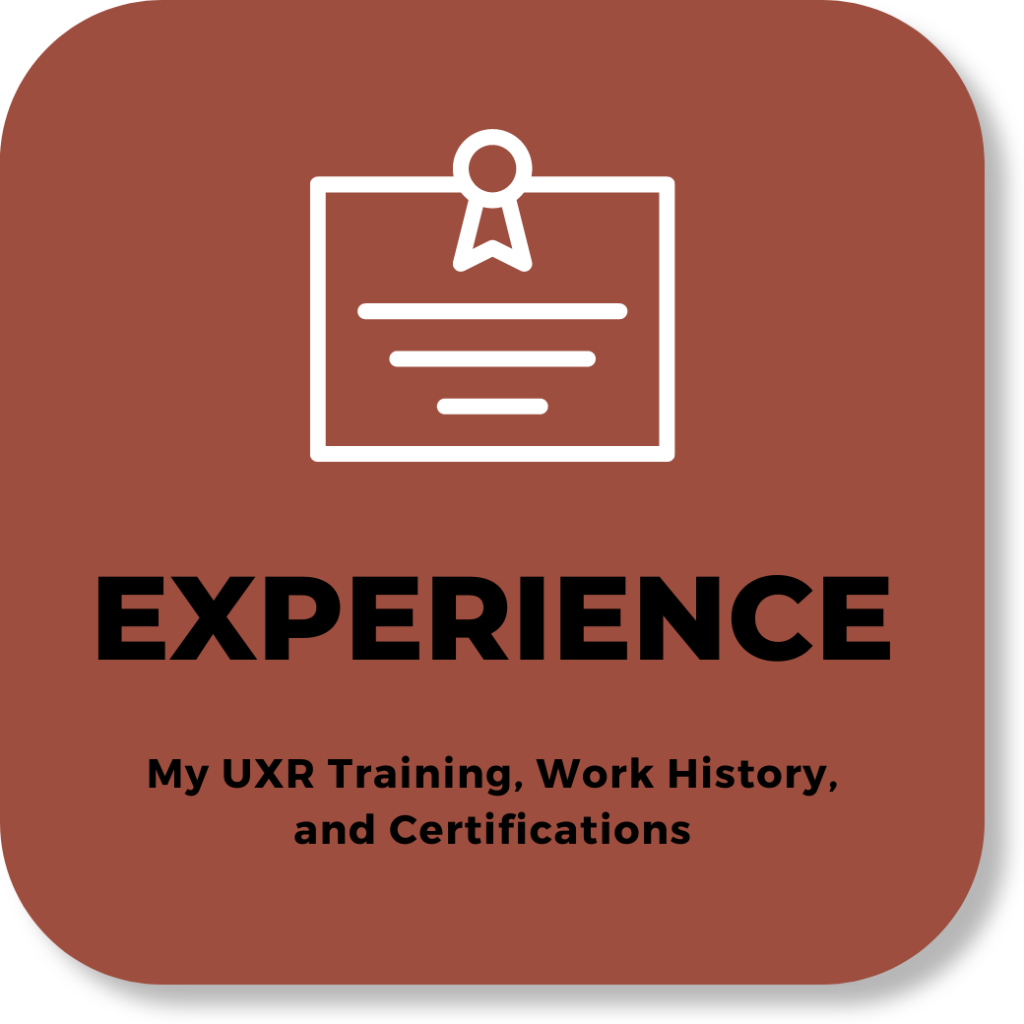 text: EXPERIENCE - My UXR training, work history, and certifications