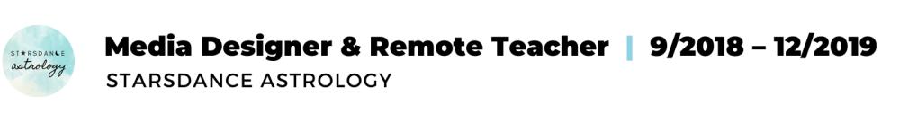 text: Media Designer & Remote Teacher, 9/2018 - 12/2019, Starsdance Astrology
